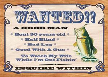 Wanted Good Man Fishing
