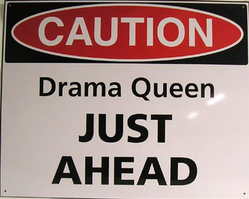 Caution-Drama Queen Metal Sign