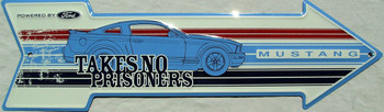 Takes No Prisoners-Ford Mustang Metal Sign