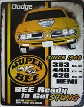 Dodge Super Bee Since 1968 Metal Sign