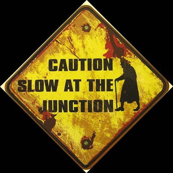 Caution Slow At The Junction Eldery Humor Sign
