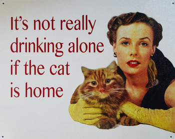 Not Drinking Alone-Cat is Home Metal Sign