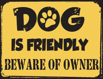 Dog is Friendly Metal Sign