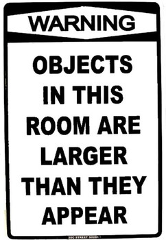 Warning Objects Are Larger Than They Appear Aluminum Sign