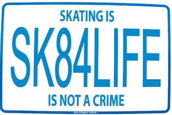 SK84LIFE Skate for Life Aluminum Sign