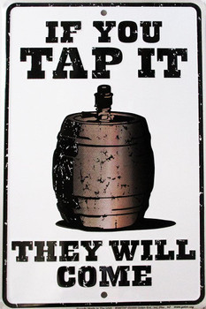 Tap It-They Will Come Embossed Metal Sign
