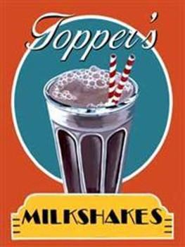 Topper's Milkshakes Metal Sign