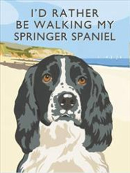 I'd Rather Be Walking My Springer Spaniel