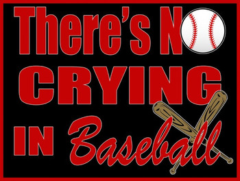 There's No Crying in Baseball Metal Sign
