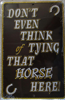 Don't Think Tying Horse-Embossed Metal Sign