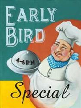 Early Bird Special Metal Sign
