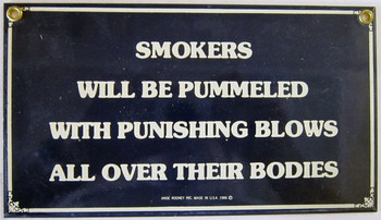 Smokers Will Be Pummeled Porcelain Sign