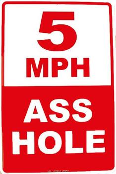 5 MPH- ASS HOLE Metal Sign