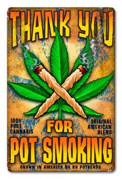 Pot Smoking-Thank You  Metal Sign DISC