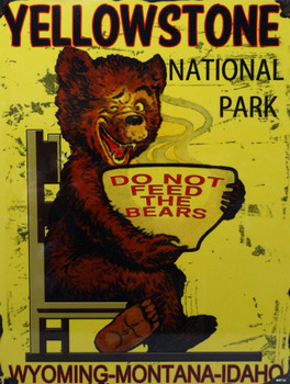 Yellowstone National Park Do Not Feed the Bears Metal Sign