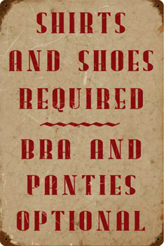 Shirts and Shoes Required Metal Sign