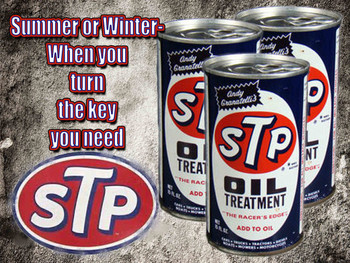 Summer or Winter You Need STP Metal Sign