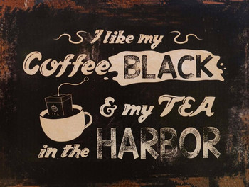 Coffee Black Tea in the Harbor Metal Sign