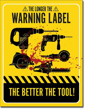 The Longer the Warning label the Better the Tool