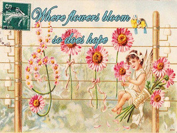 Where Flowers Bloom So Does Hope Metal Sign