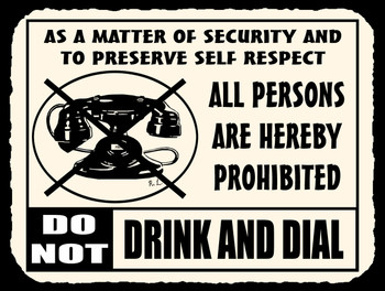 Don't Drink and Dial Metal Sign