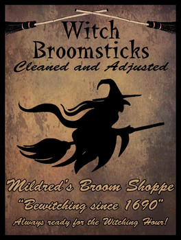 Witch Broomsticks Cleaned and Adjusted metal sign