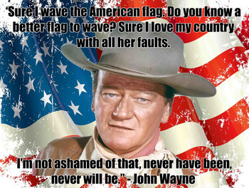 John Wayne Patriotic Flag Quote metal sign