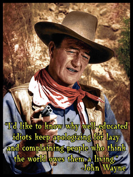 Well-educated idiots John Wayne Quote metal sign