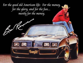 Smokey and the Bandit Burt Reynolds Quote Metal Sign