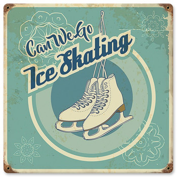 Can We Go Ice Skating Metal Sign