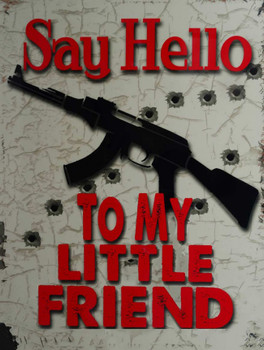Say Hello to My Little Friend Metal Sign