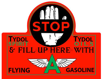 Flying A Tydol Stop Gasoline / Oil Metal Sign