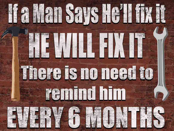 If a Man Says He Will Fix It...