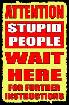 Attention Stupid People