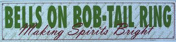 Bells on Bob-Tail Ring Making Spirits Bright