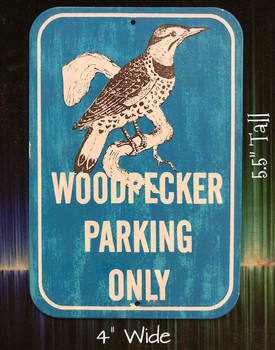Woodpecker Parking Only