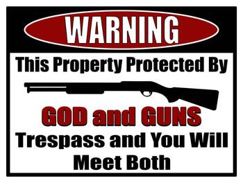 Warning Protected by God and Guns
