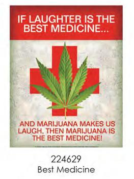 Marijuana is the Best Medicine Metal Sign