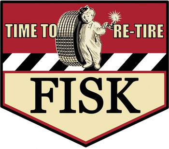 Fisk Time to Re-Tire Plaque Plasma Cut Metal Sign