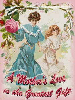 A Mother's Love Metal Sign