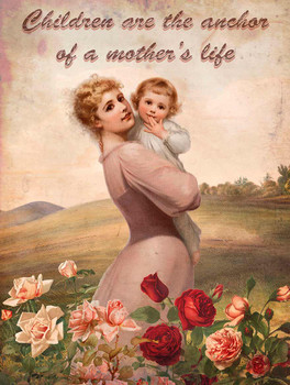 Children are the anchor of Mother's Life Metal Sign
