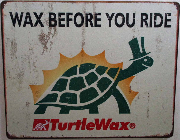 Turtle Wax-Before You Ride Metal Sign