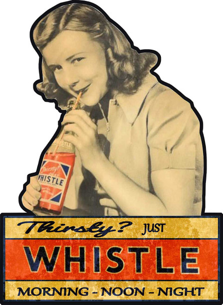 Whistle Soda Thirsty? Advertisement Metal Sign