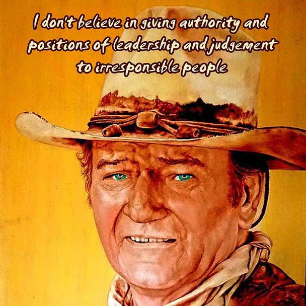 Authority and Leadership John Wayne Quote Metal Sign
