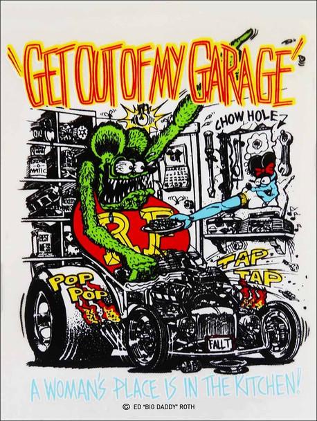 Ge Out of My Garage Rat Fink Metal Sign