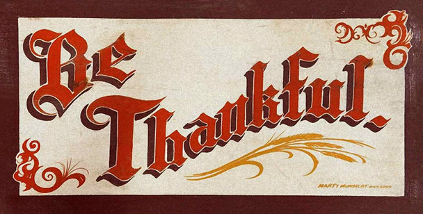 Be Thankful Rustic Metal Sign by Marty Mummert