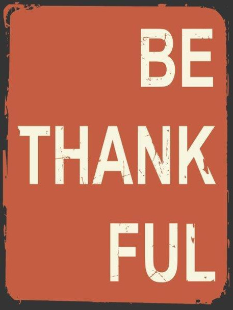 Be Thank Ful Metal Sign