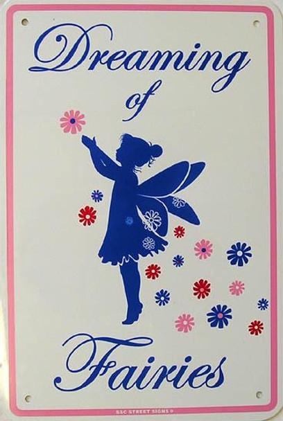 Dreaming Of Fairies Aluminum Sign