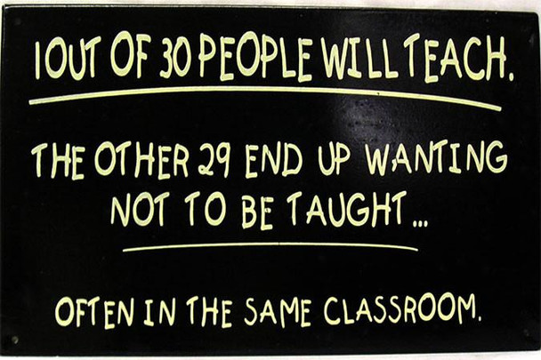 1 Out Of 30 People Will Teach