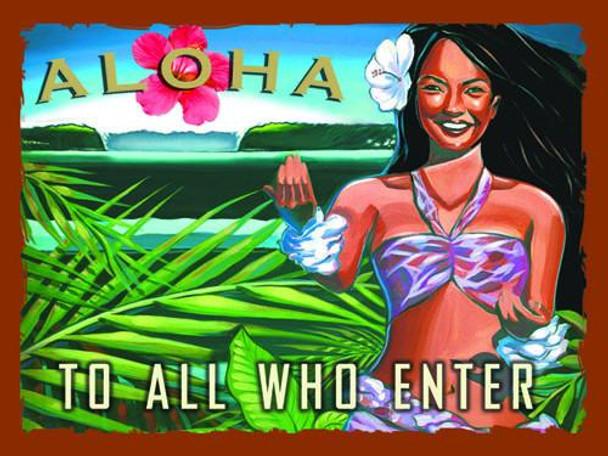 Aloha-To All Who Enter Metal Sign